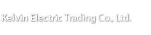 Kelvin Electric Trading Co., Ltd.